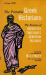 The Portable Greek Historians: The Essence of Herodotus, Thucydides, Xenophon, Polybius - Moses I. Finley