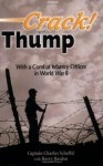 Crack! and Thump; With a Combat Infantry Officer in World War II - Charles Scheffel, Barry Basden