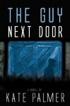The Guy Next Door - Kate Palmer