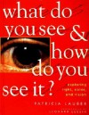 What Do You See and How Do You See It? - Patricia Lauber, Jerome Wexler, Leonard Lessin
