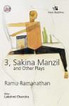 3, Sakina Manzil and Other Plays - Ramu Ramanathan
