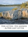 Her letter ; His answer ; & Her last letter - Bret Harte, Arthur Ignatius Keller, Riverside Press printer
