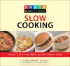 Knack Slow Cooking: Hearty & Delicious Meals You Can Prepare Ahead - Linda Johnson Larsen, Christopher Brown, Christopher Shane