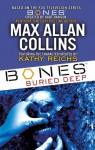 Bones: Buried Deep - Kathy Reichs