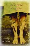 El canto del agua: Una novela - Nelly Rosario, Patricia Antón de Vez