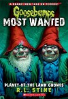 Goosebumps Most Wanted #1: Planet of the Lawn Gnomes - R.L. Stine