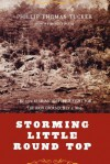 Storming Little Round Top: The 15th Alabama And Their Fight For The High Ground, July 2, 1863 - Phillip Thomas Tucker