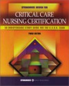Springhouse Review for Critical Care Nursing Certification - Lippincott Williams & Wilkins, Springhouse