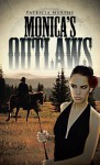 Monica's Outlaws - Patricia Murphy