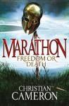 Marathon: Freedom or Death - Christian Cameron