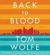 Back to Blood (Preloaded digital audio player) - Tom Wolfe