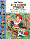 Big-Ears And The Naughty Trick - Enid Blyton, Jan Francis