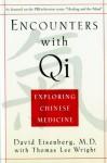 Encounters with Qi: Exploring Chinese Medicine - David Eisenberg, Thomas Lee Wright