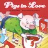 Pigs in Love - Teddy Slater, Aaron Boyd