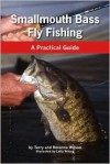 Smallmouth Bass Fly Fishing: A Practical Guide - Terry Wilson, Roxanne Wilson