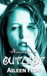 Outcast (Apocalyptia #1) - Aileen Fish