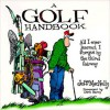 A Golf Handbook: All I Ever Learned I Forgot by the Third Fairway - Jeff MacNelly, Dave Barry