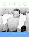Girls: Ordinary Girls and Their Extraordinary Pursuits - Jenny McPhee, Laura McPhee, Martha McPhee