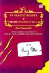 Fantastic Beasts and Where to Find Them - Hewan-hewan Fantastis dan Di Mana Mereka Bisa Ditemukan - J.K. Rowling