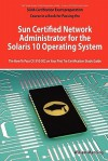 Sun Certified Network Administrator for the Solaris 10 Operating System Certification Exam Preparation Course in a Book for Passing the Solaris Network Administrator Exam - The How to Pass CX-310-302 on Your First Try Certification Study Guide - William Manning