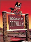 Welcome to Oddville! - Jay Stephens