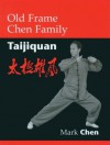 Old Frame Chen Family Taijiquan - Mark Chen, Kenneth Chung