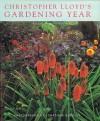 Christopher Lloyd's Gardening Year - Christopher Lloyd