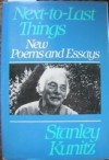 Next-to-Last Things: New Poems and Essays - Stanley Kunitz