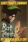 Rat Teeth - Patricia Reilly Giff