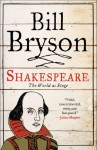 Shakespeare: The World as Stage - Bill Bryson