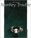 Monkey Trouble - John A. Rowe