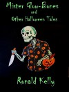 Mister Glow-Bones and Other Halloween Tales - Ronald Kelly