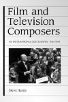 Film and Television Composers: An International Discography 1920-1989 - Steve Harris