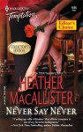 Never Say Never (Harlequin Temptation #1025) - Heather MacAllister