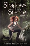 Shadows in the Silence - Courtney Allison Moulton
