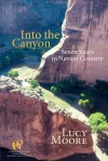 Into the Canyon: Seven Years in Navajo Country - Lucy Moore