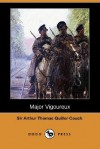 Major Vigoureux (Dodo Press) - Arthur Quiller-Couch