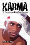 Karma: For Every Action There Is a Reaction - Alex King