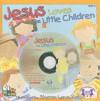 Jesus Loves the Little Children [With CD (Audio)] - Sharon Lane Holm, Kim Mitzo Thompson, Karen Mitzo Hilderbrand
