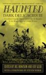 Haunted: Dark Delicacies III (Dark Delecacies, #3) - Eric Red, Jeff Gelb, Del Howison