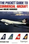 The Pocket Guide to Commercial Aircraft and Airline Markings (Hamlyn Guide) - Christopher Chant