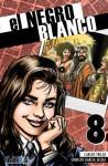 El Negro Blanco, #8 - Carlos Trillo, Ernesto García Seijas