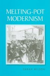 Melting-Pot Modernism - Sarah Wilson