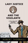 Lady Justice And The Vigilante - Robert Thornhill