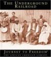 The Underground Railroad - Carla Williams