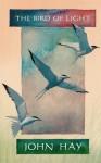 The Bird of Light - John Hay