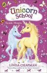 Team Magic (Unicorn School, #6) - Linda Chapman