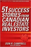 51 Success Stories from Canadian Real Estate Investors - Don R. Campbell