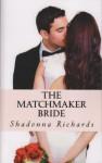The Matchmaker Bride - Shadonna Richards
