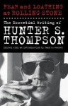 Fear and Loathing at Rolling Stone: The Essential Writing of Hunter S. Thompson - Hunter S. Thompson, Jann S. Wenner